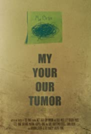 My, Your, Our Tumor Poster