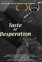 Taste of Desperation
