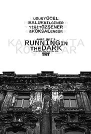 Karanlikta Kosanlar Poster