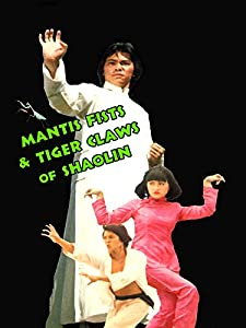 Mantis Fists and Tiger Claws of Shaolin full movie torrent