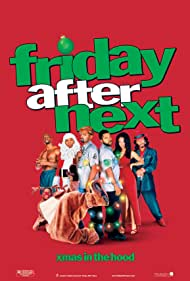 Friday After Next (2002) Poster - Movie Forum, Cast, Reviews