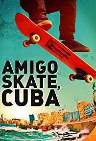 Primary photo for Amigo Skate, Cuba