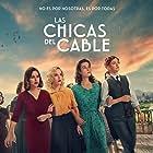 Blanca Suárez, Nadia de Santiago, Ana Polvorosa, and Ana Fernández in Las chicas del cable (2017)