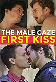 Primary photo for The Male Gaze: First Kiss