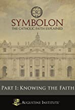 Symbolon: Knowing the Faith