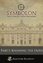 Symbolon: Knowing the Faith