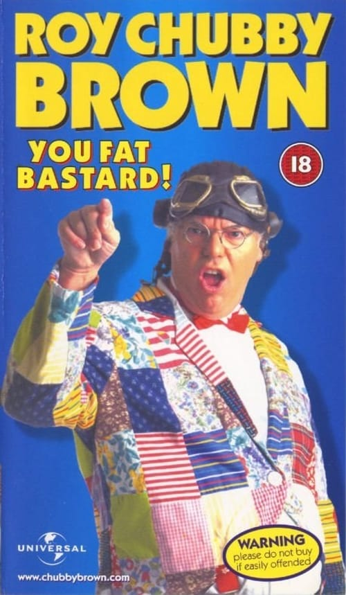 Roy Chubby Brown: You Fat Bastard!