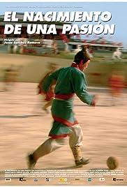 Fútbol, el nacimiento de una pasión Poster