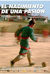 Primary photo for Fútbol, el nacimiento de una pasión