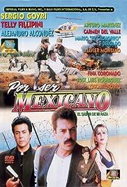 Por ser Méxicano Poster