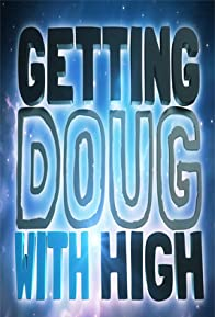 Primary photo for Getting Doug with High
