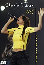 Shania Up! Live in Chicago (2003) Poster - Movie Forum, Cast, Reviews