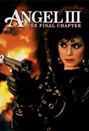 Angel III: The Final Chapter(1988) Poster - Movie Forum, Cast, Reviews