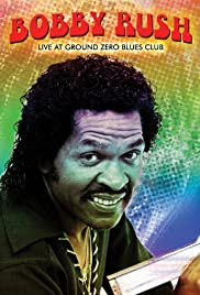 Bobby Rush: Live at Ground Zero Poster