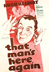 Hugh Herbert, Tom Brown, and Mary Maguire in That Man's Here Again (1937)