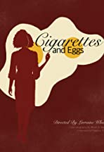 Cigarettes and Eggs