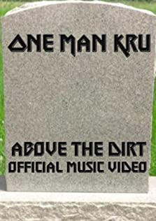One Man Kru: Above The Dirt (2019)