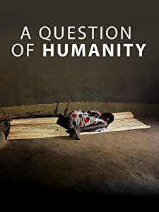 Watch english movie links online A Question of Humanity [mpg]