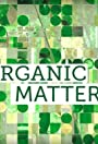 A Message from Earth: Organic Matters
