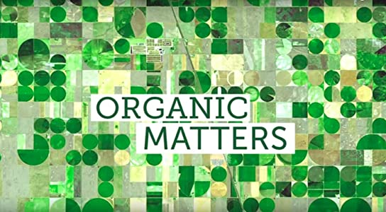 PC hd movies 720p free download A Message from Earth: Organic Matters [480x800]