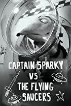 Captain Sparky vs. the Flying Saucers