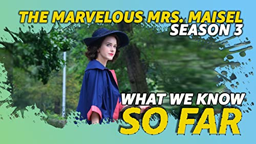 "What We Know About ""The Marvelous Mrs. Maisel"" S3 ... So Far"