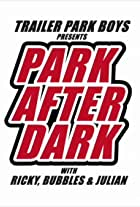 Trailer Park Boys: Park After Dark