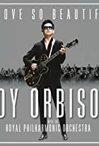 Roy Orbison: A Love So Beautiful