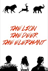 The Lion, the Deer, the Elephant (2016)