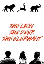 The Lion, the Deer, the Elephant