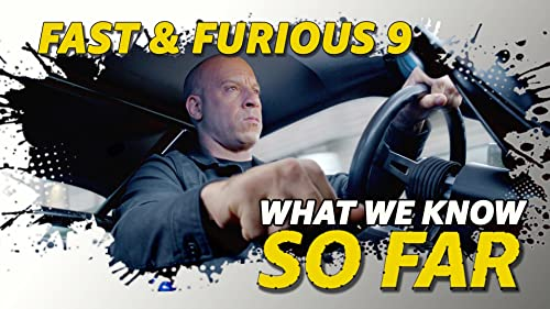 What We Know About 'Fast & Furious 9' ... So Far
