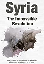 Syria - The Impossible Revolution