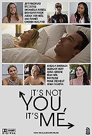 Jeff Friedman, Morgan Hunt, Cherish Holland, Sean Neil, Anna Greene, Bec Doyle, Audra Van Hees, and Michaella Russell in It's Not You, It's Me (2021)
