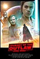 Journey of the Outlaw: A Star Wars Story