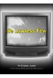 We Lawless Few