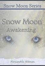 Snow Moon Awakening