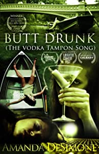 Rent movies online Butt Drunk: The Vodka Tampon Song USA [640x640]