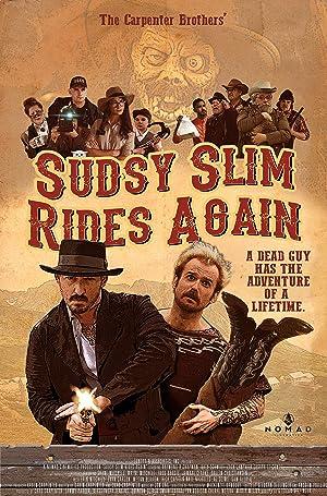 Sudsy Slim Rides Again (2018)