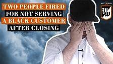 Dos personas despedidas por no atender a un cliente negro después del cierre