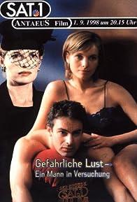 Primary photo for Gefährliche Lust - Ein Mann in Versuchung