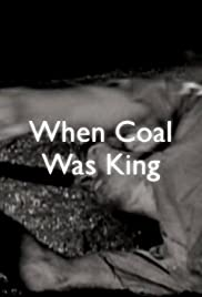 When Coal Was King Poster