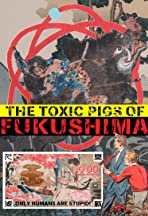 The Toxic Pigs of Fukushima