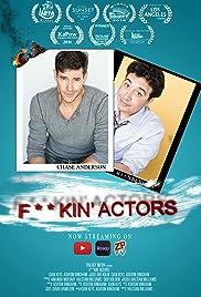 F**Kin' Actors Poster