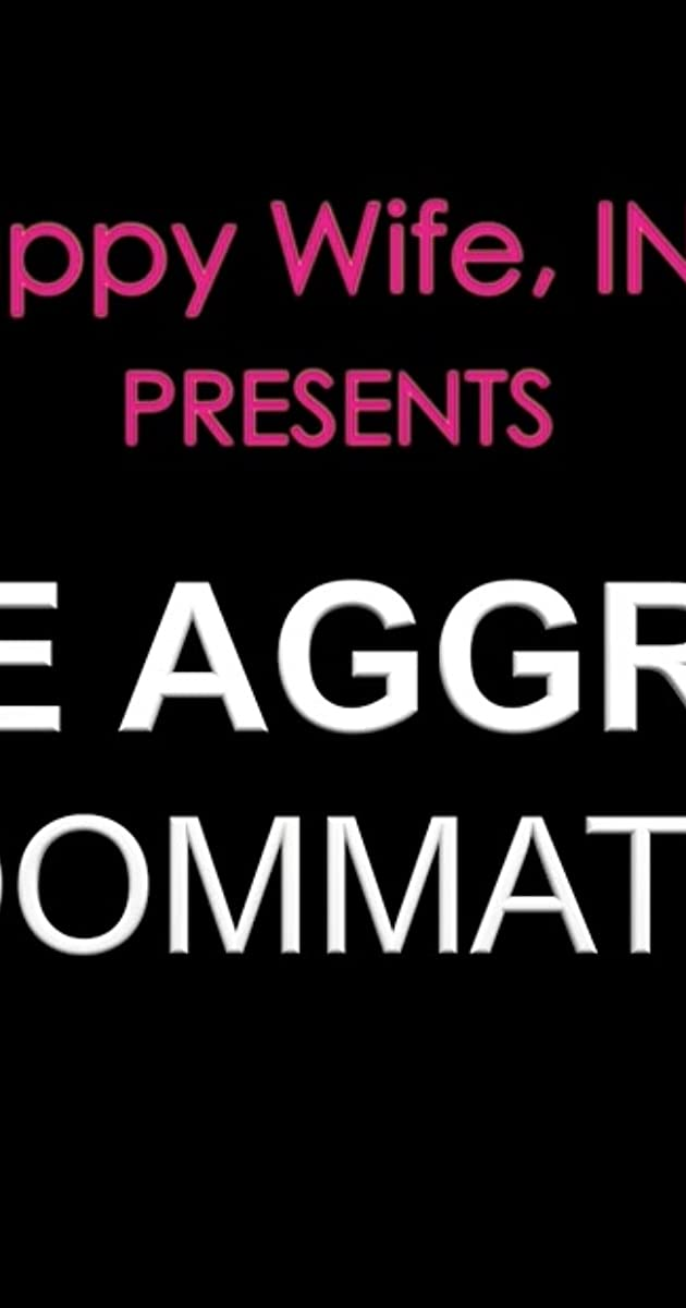 Passive Aggressive Roommates (2015) - Quotes - IMDb