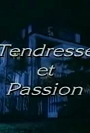 Tendresse et passion Poster