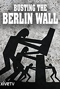 Primary photo for Busting the Berlin Wall: Amazing Escape Stories