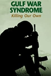 Gulf War Syndrome: Killing Our Own Poster