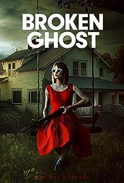 Broken Ghost (2017) 1080p