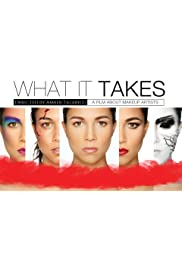 What It Takes: A Film About Makeup Artists
