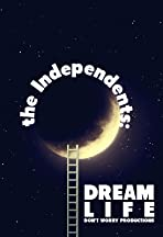 The Independents: Dream Life